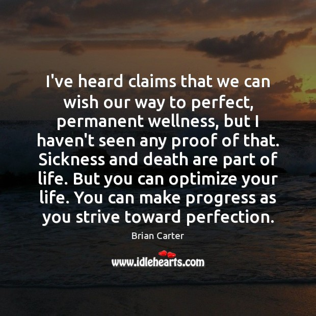 Image, I've heard claims that we can wish our way to perfect, permanent