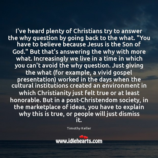 I've heard plenty of Christians try to answer the why question by Image