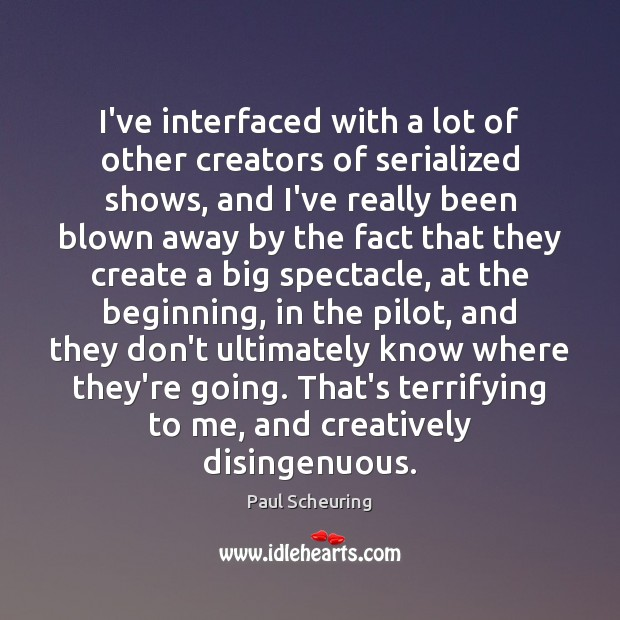 I've interfaced with a lot of other creators of serialized shows, and Image