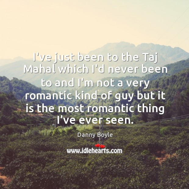 I've just been to the Taj Mahal which I'd never been to Image