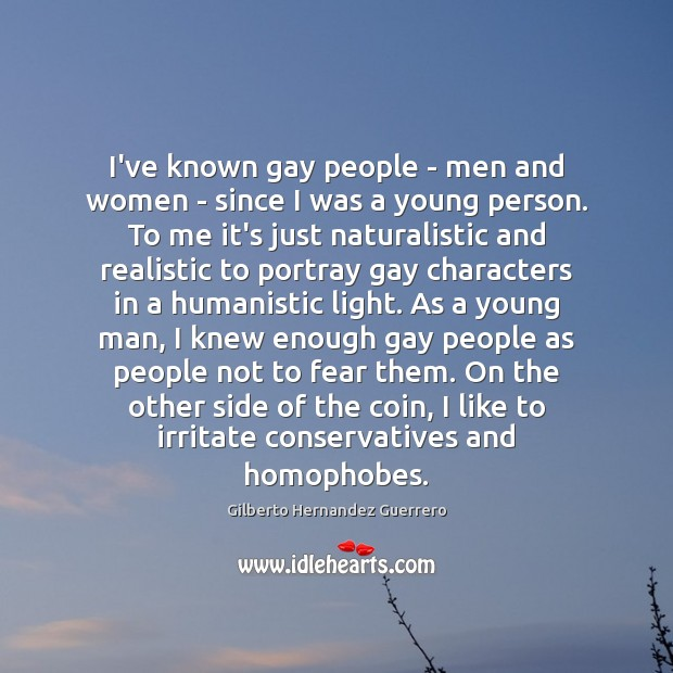 Image, I've known gay people – men and women – since I was