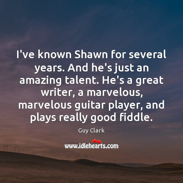 I've known Shawn for several years. And he's just an amazing talent. Image