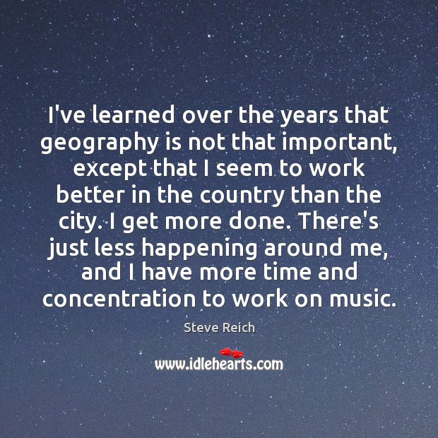 I've learned over the years that geography is not that important, except Image