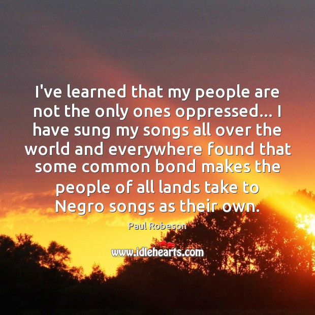 I've learned that my people are not the only ones oppressed… I Image