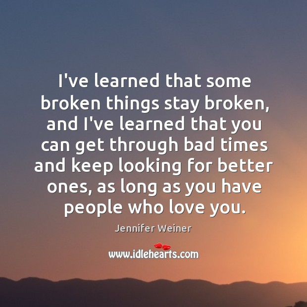 I've learned that some broken things stay broken, and I've learned that Image