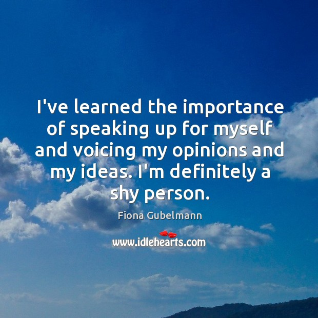 Image, I've learned the importance of speaking up for myself and voicing my