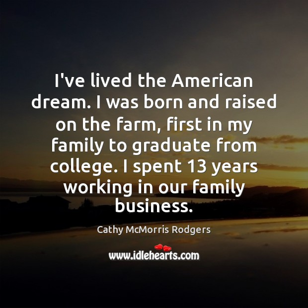 I've lived the American dream. I was born and raised on the Image
