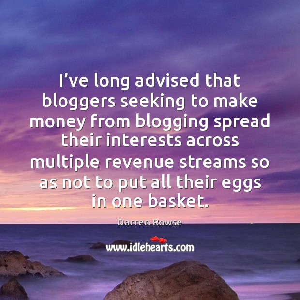 I've long advised that bloggers seeking to make money from blogging Image