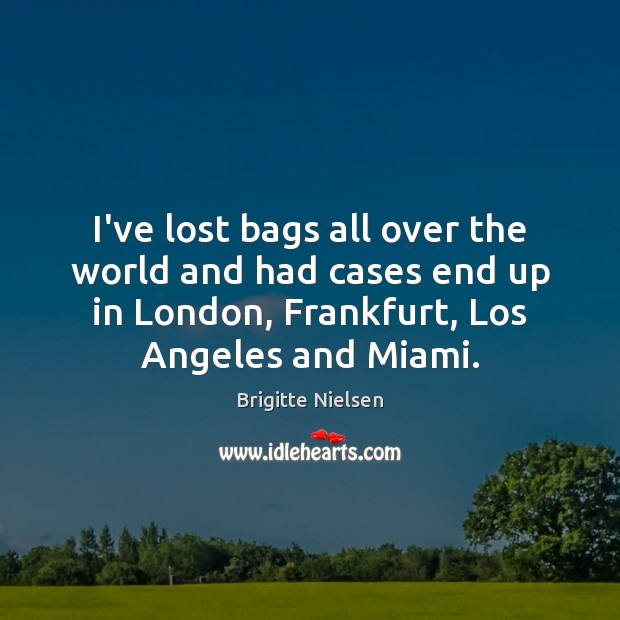 Image, I've lost bags all over the world and had cases end up