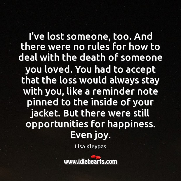 I've lost someone, too. And there were no rules for how Image