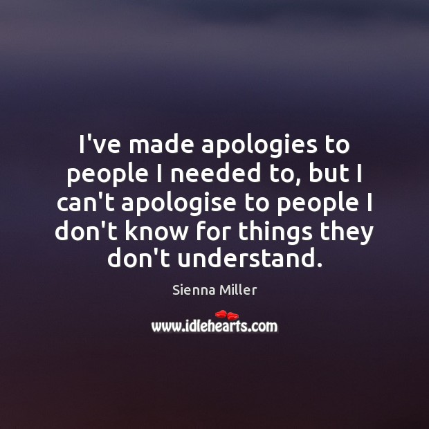 Image, I've made apologies to people I needed to, but I can't apologise