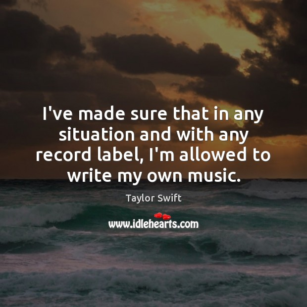 I've made sure that in any situation and with any record label, Image
