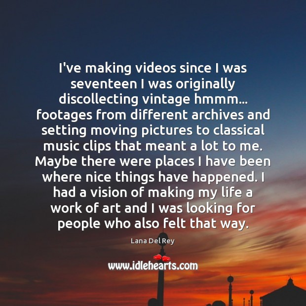 I've making videos since I was seventeen I was originally discollecting vintage Image