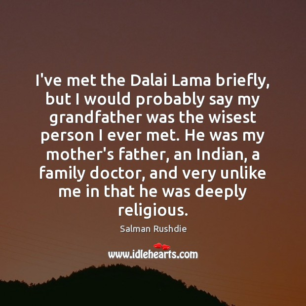 I've met the Dalai Lama briefly, but I would probably say my Image