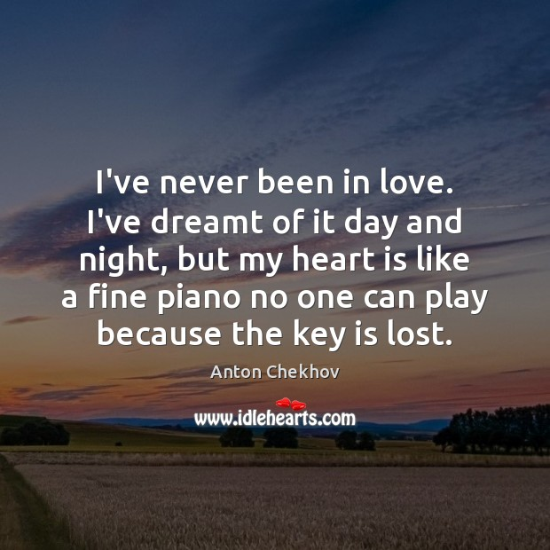 I've never been in love. I've dreamt of it day and night, Anton Chekhov Picture Quote