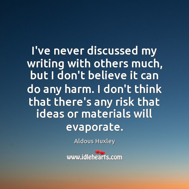 I've never discussed my writing with others much, but I don't believe Image
