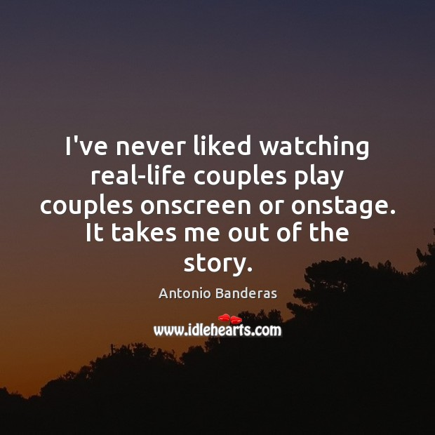I've never liked watching real-life couples play couples onscreen or onstage. It Image