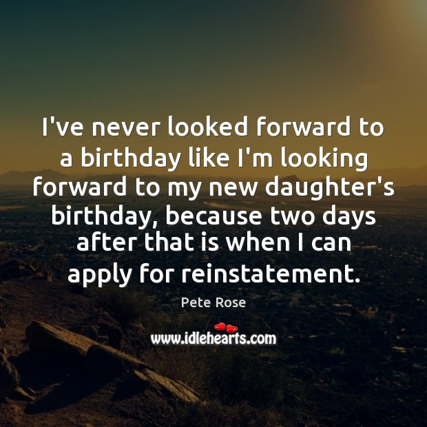 I've never looked forward to a birthday like I'm looking forward to Image
