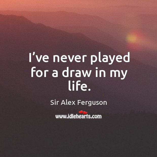 Picture Quote by Sir Alex Ferguson