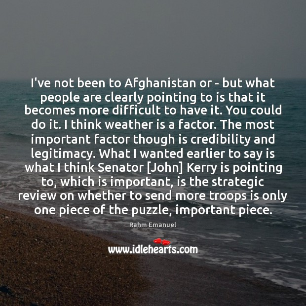 I've not been to Afghanistan or – but what people are clearly Image