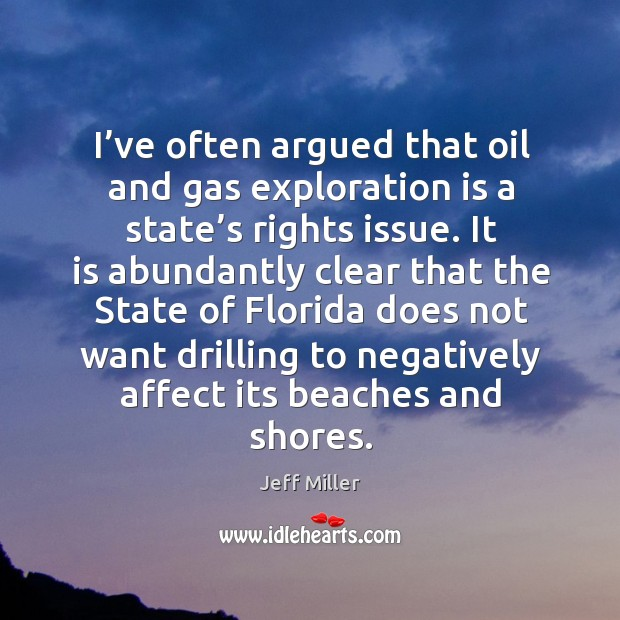 I've often argued that oil and gas exploration is a state's rights issue. Image