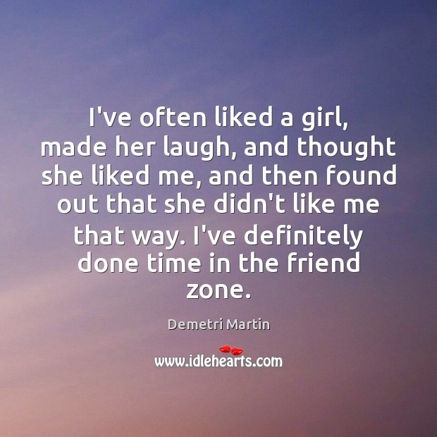 Image, I've often liked a girl, made her laugh, and thought she liked