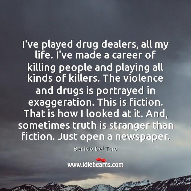 Image, I've played drug dealers, all my life. I've made a career of