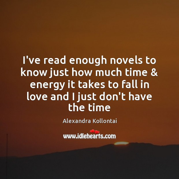 Image, I've read enough novels to know just how much time & energy it