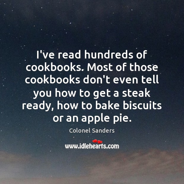 Image, I've read hundreds of cookbooks. Most of those cookbooks don't even tell