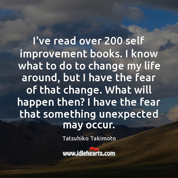 Image, I've read over 200 self improvement books. I know what to do to