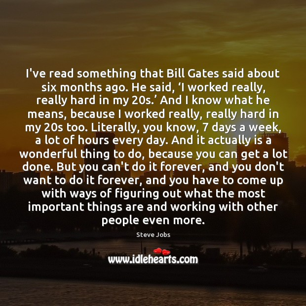 I've read something that Bill Gates said about six months ago. He Image