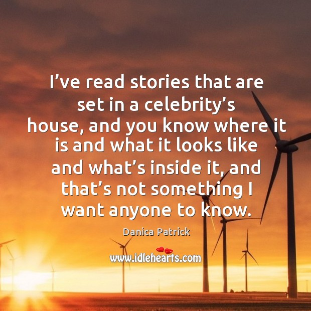 Image, I've read stories that are set in a celebrity's house, and you know where it is and what it looks