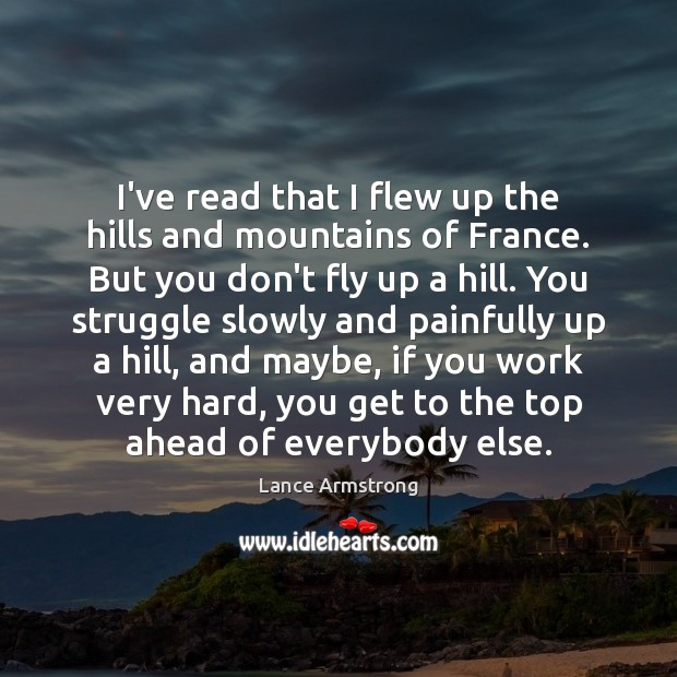 I've read that I flew up the hills and mountains of France. Image