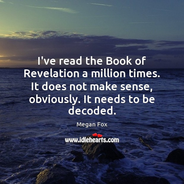 Image, I've read the Book of Revelation a million times. It does not