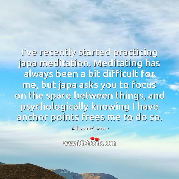 Image, I've recently started practicing japa meditation. Meditating has always been a bit