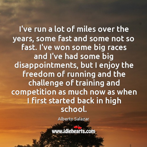 Image, I've run a lot of miles over the years, some fast and