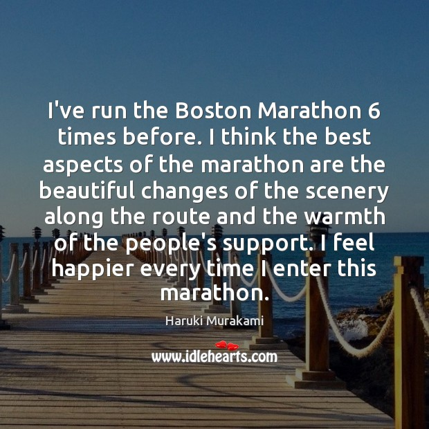 I've run the Boston Marathon 6 times before. I think the best aspects Image
