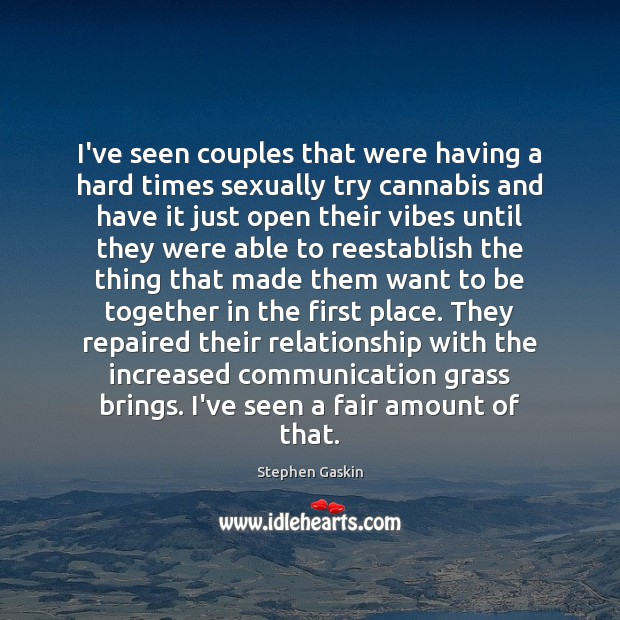 I've seen couples that were having a hard times sexually try cannabis Image