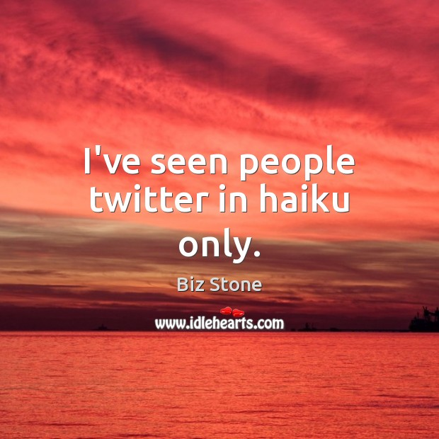 I've seen people twitter in haiku only. Image