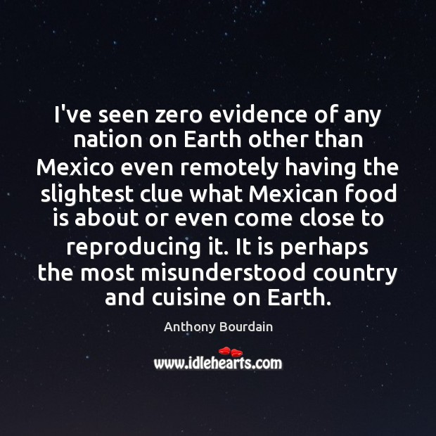 I've seen zero evidence of any nation on Earth other than Mexico Image