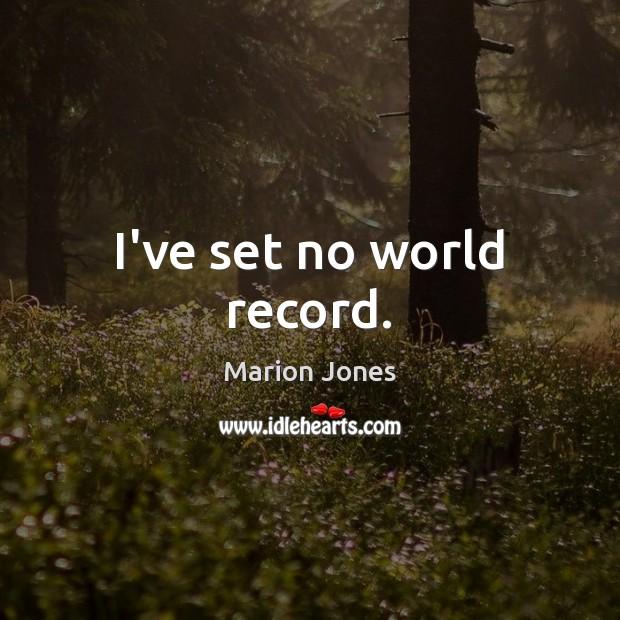I've set no world record. Image