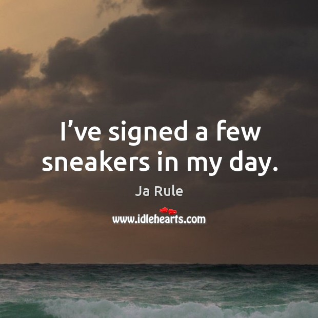 I've signed a few sneakers in my day. Image