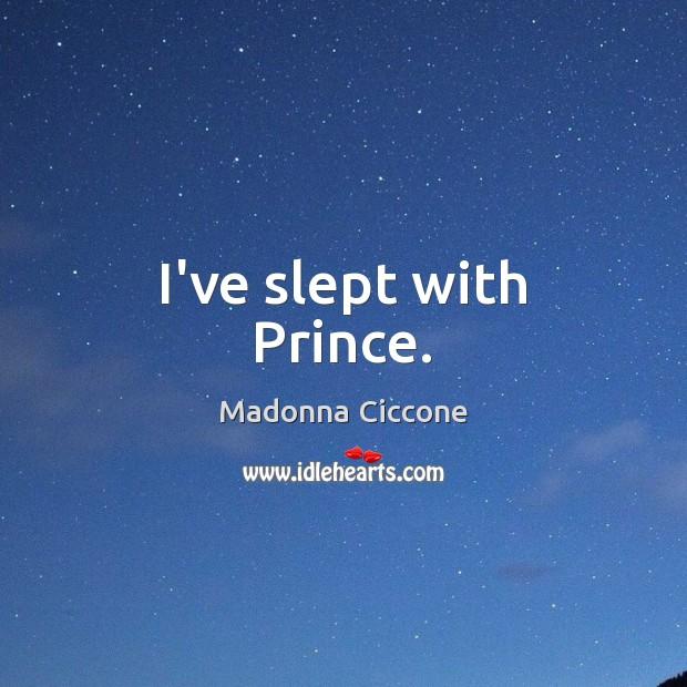 I've slept with Prince. Image