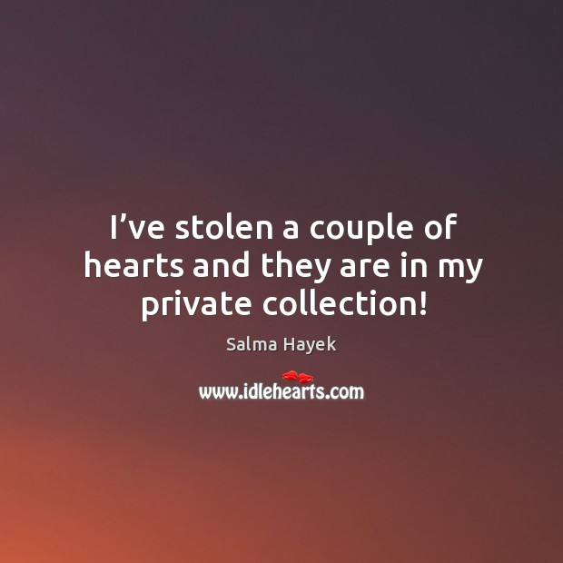 Image about I've stolen a couple of hearts and they are in my private collection!
