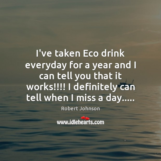 I've taken Eco drink everyday for a year and I can tell Image
