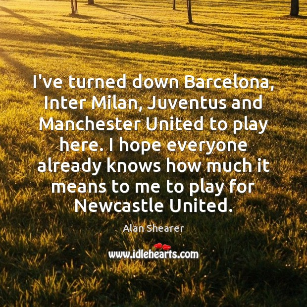 I've turned down Barcelona, Inter Milan, Juventus and Manchester United to play Image