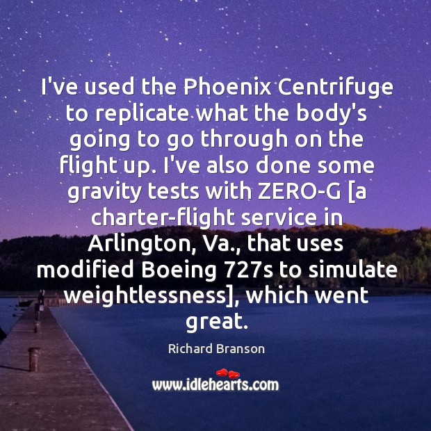 Image, I've used the Phoenix Centrifuge to replicate what the body's going to