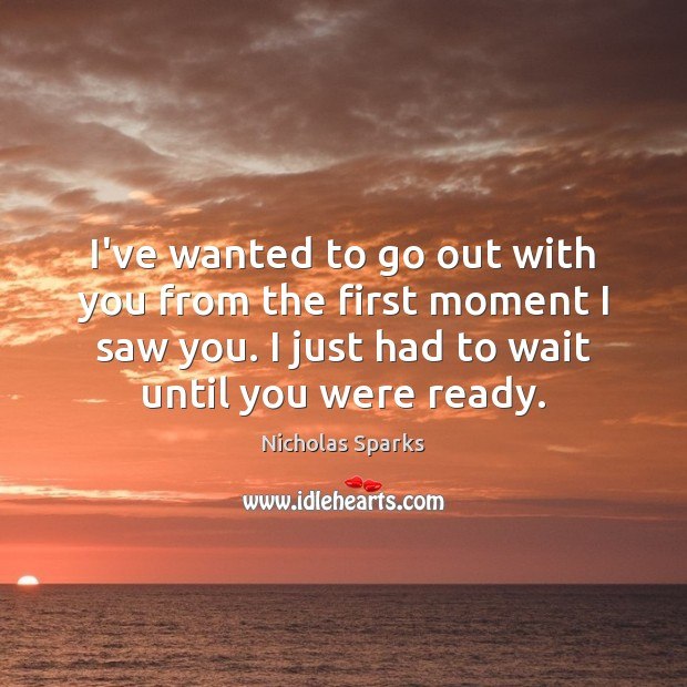 Image, I've wanted to go out with you from the first moment I