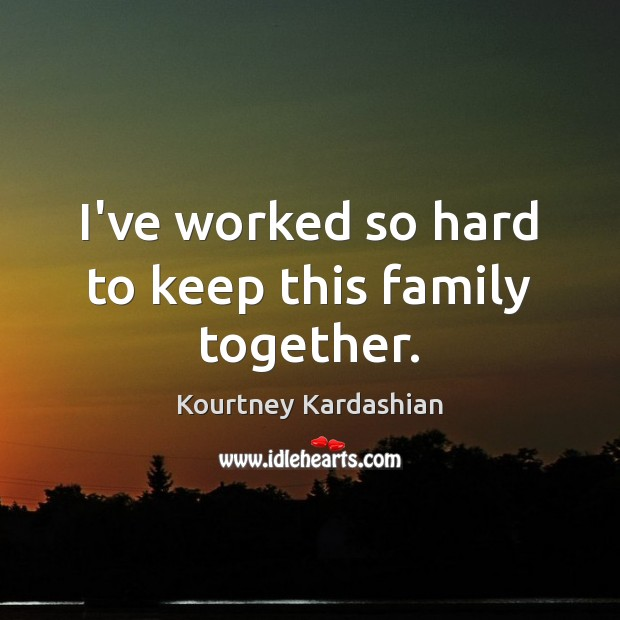 I've worked so hard to keep this family together. Image