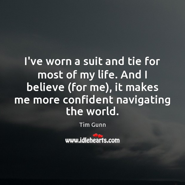 Image, I've worn a suit and tie for most of my life. And